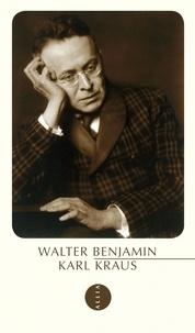 Walter Benjamin - Karl Kraus.