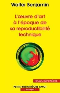 Walter Benjamin et Walter Benjamin - L'oeuvre d'art à l'époque de sa reproductibilité technique.