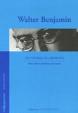 Walter Benjamin - Les chemins du labyrinthe.
