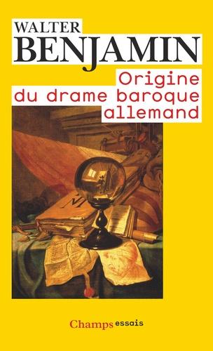 Walter Benjamin - Origine du drame baroque allemand.