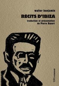 Walter Benjamin - Récits d'Ibiza.
