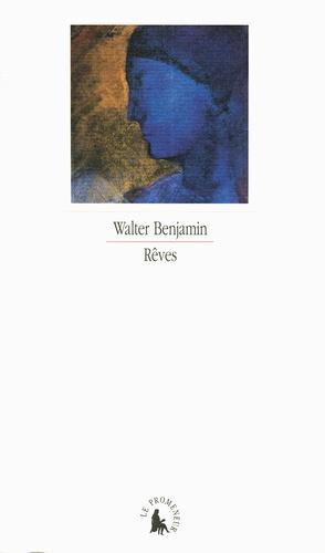 Walter Benjamin - Rêves.