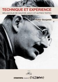 Walter Benjamin - Technique et expérience - Mélancolie de gauche et autres textes.