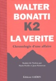 Walter Bonatti - K2 la vérité - Chronologie d'une affaire.
