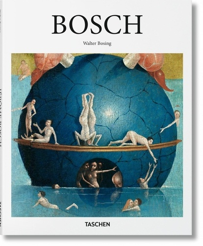 Walter Bosing - Jérôme Bosch - Entre le ciel et l'enfer.