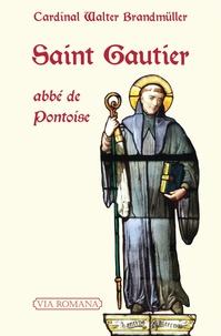 Téléchargements gratuits d'ebooks audio Saint Gautier, abbé de Pontoise 9782372710824
