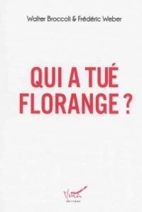 Walter Broccoli et Frédéric Weber - Qui a tué Florange ?.