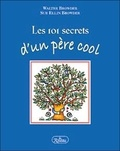 Walter Browder et Sue Ellin Browder - Les 101 secrets d'un père cool.