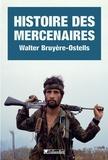 Walter Bruyère-Ostells - Histoire des mercenaires - De 1789 à nos jours.