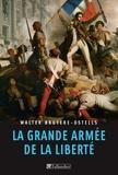 Walter Bruyère-Ostells - La grande armée de la liberté.
