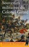 Walter Bruyère-Ostells - Souvenirs militaires du Colonel Girard 1766-1846.