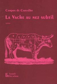 Walter Campos de Carvalho - La Vache au nez subtil.