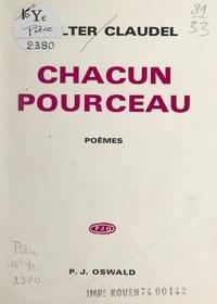 Walter Claudel - Chacun pourceau.