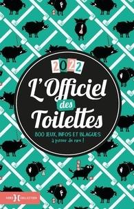 Walter Cosette - L'Officiel des toilettes - 800 jeux, infos et blagues à pisser de rire !.