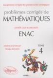 Walter Damin - Problèmes corrigés de matématiques posés aux concours ENAC 2007-2010 - Tome 4.
