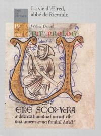 Walter Daniel - La vie d'AElred, abbé de Rievaulx.