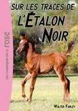 Walter Farley - L'Etalon Noir 07 - Sur les traces de l'Étalon Noir.