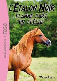 Walter Farley - L'Etalon Noir 12 - Flamme part en flèche.
