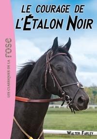 Walter Farley - L'Etalon Noir 13 - Le courage de l'Etalon Noir.