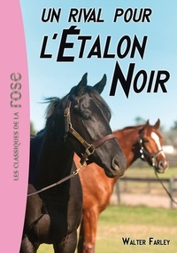 Walter Farley - L'Etalon Noir 14 - un rival pour l'Etalon Noir.