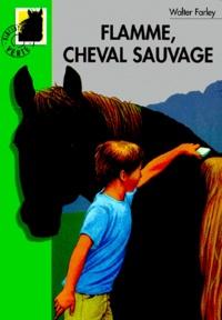 Walter Farley - L'Etalon Noir  : Flamme cheval sauvage.