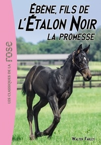 Walter Farley - L'Etalon Noir Tome 21 : Ebène, fils de l'Etalon Noir - La promesse.