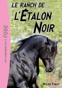 Walter Farley - L'Etalon Noir Tome 3 : Le ranch de l'étalon noir.