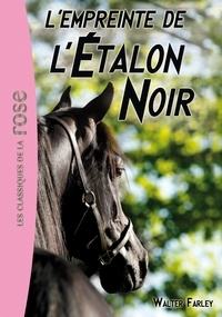 Walter Farley - L'Etalon Noir Tome 5 : L'empreinte de l'étalon noir.