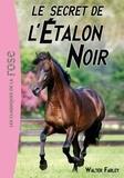 Walter Farley - L'Etalon Noir Tome 9 : Le secret de l'Etalon Noir.