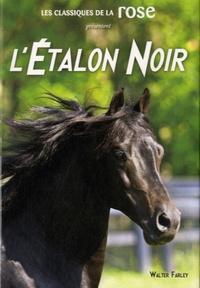 Walter Farley - L'Etalon Noir - Coffret en 3 volumes : L'Etalon Noir ; Le retour de l'Etalon Noir ; Le ranch de l'Etalon Noir.