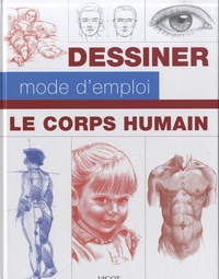 Walter Foster et William-F Powell - Le corps humain - Dessiner, mode d'emploi.