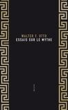 Walter Friedrich Otto - Essais sur le mythe.
