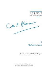 Walter G. Langlois - Malraux et l'art.