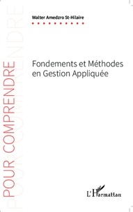 Walter Gérard Amedzro St-Hilaire - Fondements et méthodes en gestion appliquée.