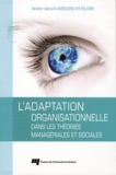 Walter Gérard Amedzro St-Hilaire - L'adaptation organisationnelle dans les théories managériales et sociales.