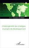 Walter Gérard Amedzro St-Hilaire - L'hétérogénéité des stratégies et projets de développement.