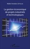 Walter Gérard Amedzro St-Hilaire - La gestion économique de projets industriels et technologiques.