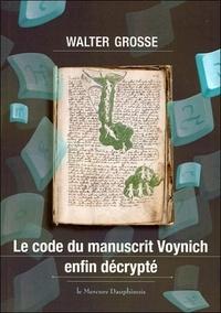 Walter Grosse - Le code du manuscrit Voynich enfin décrypté.