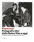 Walter Guadagnini et Francesco Zanot - Paparazzi - Photographers and stars : from the dolce vita to the present. Edition bilingue anglais-italien.