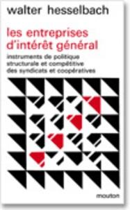 Walter Hesselbach - Les entreprises d'intérêt général - Instruments de politique structurale et compétitive des syndicats et coopératives.