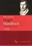 Walter Jaeschke - Hegel Handbuch - Leben - Werk - Schule.