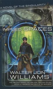 Walter Jon Williams - Implied Spaces.