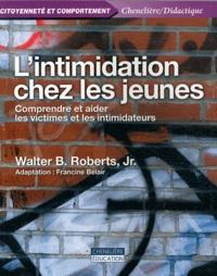 L'intimidation chez les jeunes- Comprendre et aider les victimes et les intimidateurs - Walter Jr Roberts   Showmesound.org
