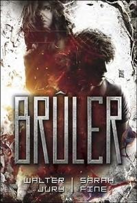 Walter jury & sarah fine - Scanner Tome 2 : Brûler.