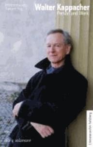 Walter Kappacher - Person und Werk.