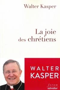 Walter Kasper - La joie des chrétiens.