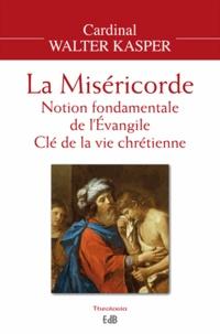 La miséricorde - Notion fondamentale de lEvangile, clé de la vie chrétienne.pdf