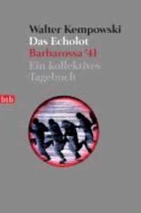 Walter Kempowski - Das Echolot - Barbarossa '41. Ein kollektives Tagebuch.