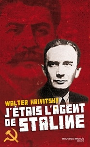 Walter Krivitsky - J'étais l'agent de Staline.