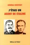 Walter Krivitsky - J'étais un agent de Staline.